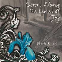 Albums CD DVD Disques guitariste : Mark Kroos - Down Along The Line of Joy avec laguitare.com