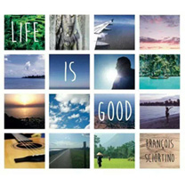 Albums CD DVD Disques guitariste : François Sciortino - Life is good avec laguitare.com