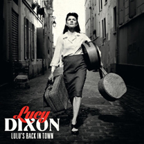 Albums CD DVD Disques guitariste : Lucy Dixon - Lulu s Back In Town avec laguitare.com